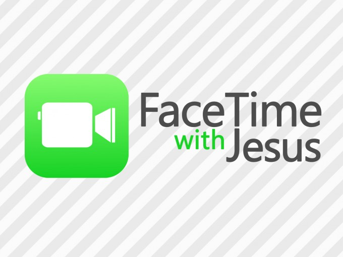FaceTime With Jesus